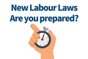 New Labour Laws - Are you prepared?